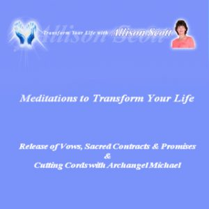 Release of Vows, Sacred Contracts & Promises                 & Cutting Cords with Archangel Michael